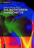 Download Die Rotatorenmanschette: Grundlagen, Diagnostik Und Therapie Von Rotatorenmanschettendefekten (German Edition) in PDF ePUB Free Online