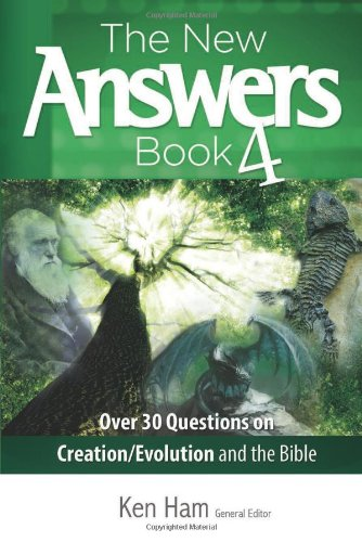 The New Answers Book Vol. 4: Over 30 Questions on Evolution/Creation and the Bible