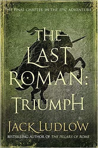 The Last Roman: Book 3: Triumph The Last Roman Trilogy