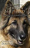 My Life With A German Shepherd: The Purity Of Unconditional Love