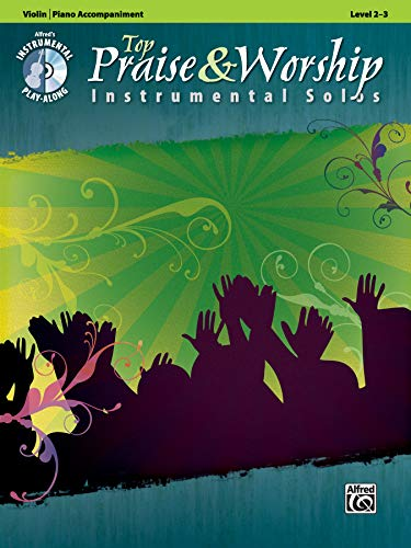 (Top Praise & Worship Instrumental Solos for Strings: Violin (Book & CD) (Instrumental Play-Along))