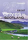 Frommer's 25 Great Drives in Scotland, British Automobile Association and David Williams, 0470423390
