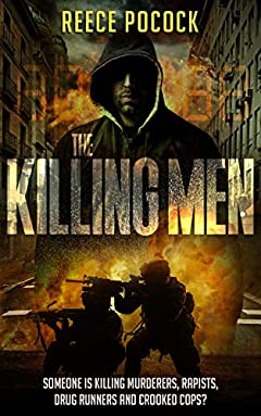 The Killing Men: Someone is killing murderers, rapists, drug runners and crooked cops (Detrective Dan Brennan Book 3)