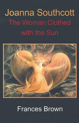 Joanna Southcott: The Woman Clothed with the Sun