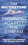 Swimming Against the Stream, Tim Waterstone, 1405055251