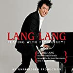 Lang Lang: Playing With Flying Keys | Lang Lang,Michael French
