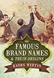 img - for Famous Brand Names and Their Origins book / textbook / text book