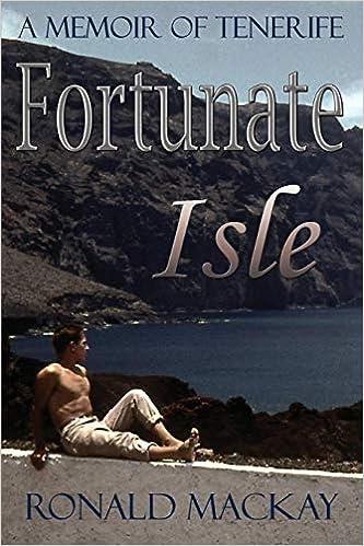 Fortunate Isle: A Memoir of Tenerife: Amazon.es: Ronald Mackay: Libros en idiomas extranjeros