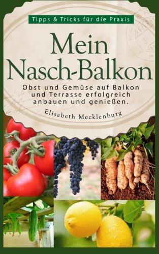 Mein Nasch-balkon - Obst Und Gemüse Auf Balkon Und Terrasse ... Terrassen Bau Tipps Tricks