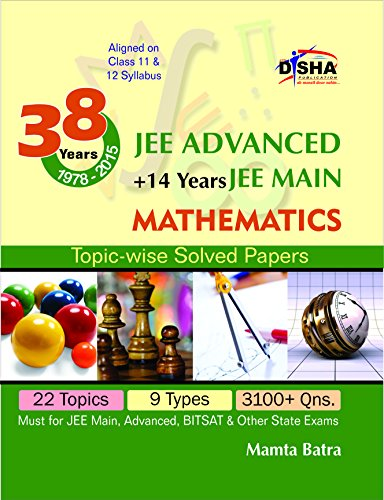 38 Years IIT-JEE Advanced + 14 yrs JEE Main Topic-wise Solved Paper MATHEMATICS 11th Edition