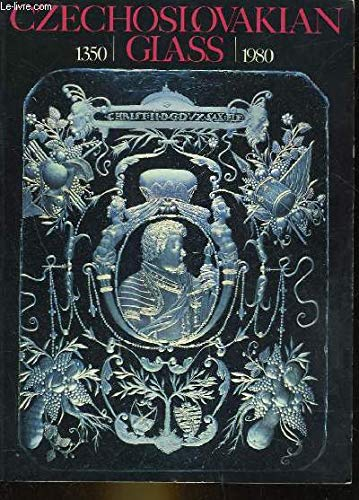 Czechoslovakian Glass, 1350-1980