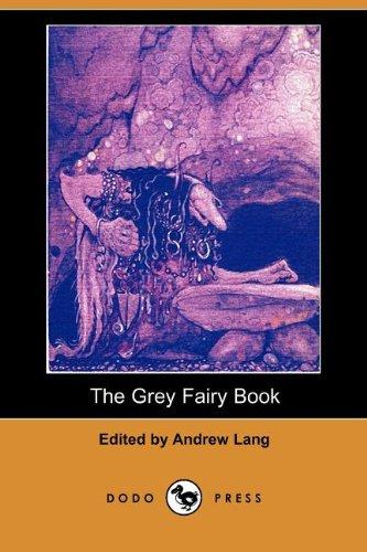 The Grey Fairy Book (Dodo Press) PDF