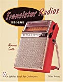 Transistor Radios: 1954-1968 (Schiffer Military History Book)