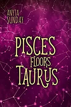 Pisces Floors Taurus: Signs of Love 4.5 by [Sunday, Anyta]