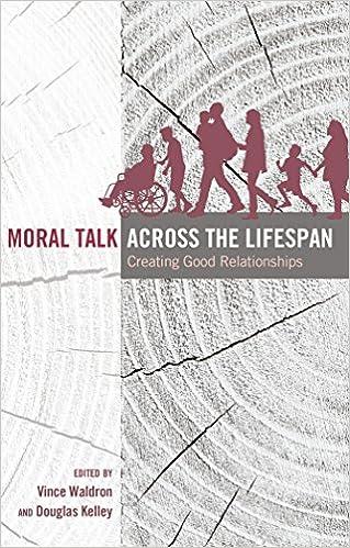 Moral Talk Across the Lifespan: Creating Good Relationships (Lifespan Communication)