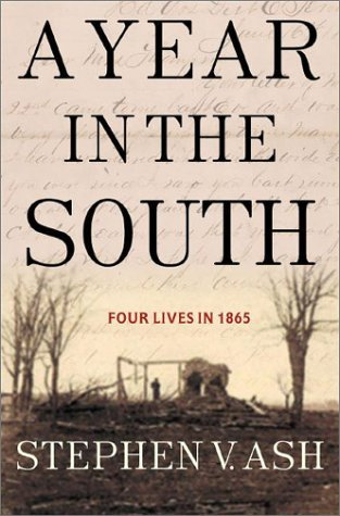 a year in the south 1865 essay Essay—stephen v ash, a year in the south, 1865order descriptionessay—stephen v ash, a year in the south, 1865write a thoughtful essay on one of t.