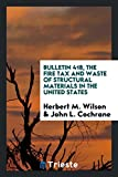Bulletin 418, The fire tax and waste of structural materials in the united states