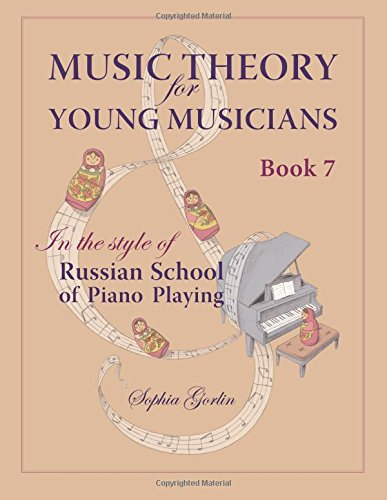 Download Music Theory for Young Musicians in the Style of Russian School of Piano Playing (Volume 7) pdf epub