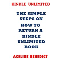 KINDLE UNLIMITED: THE SIMPLE STEPS ON HOW TO RETURN A KINDLE UNLIMITED BOOK