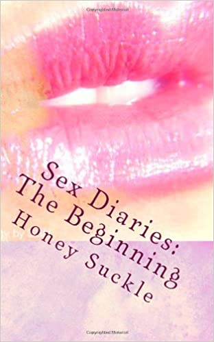 Sex Diaries: The Beginning: One married couple's adventures in the bedroom seven days at a time.