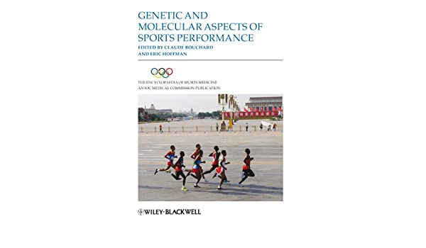 Genetic and Molecular Aspects of Sports Performance (Encyclopaedia of Sports Medicine)