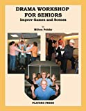 Drama Workshop for Seniors, Milton Polsky, 0887340636