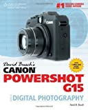 David Busch's Canon Powershot G15 Guide to Digital Photography (David Busch's Digital Photography Guides) by Busch, David (2013)