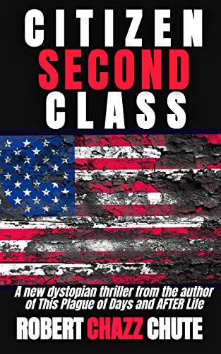 Citizen Second Class: Apocalypse Next by [Chute, Robert Chazz]
