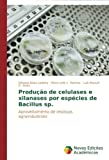 img - for Produ????o de celulases e xilanases por esp??cies de Bacillus sp.: Aproveitamento de res??duos agroindustriais by Silvania Alves Ladeira (2014-10-14) book / textbook / text book