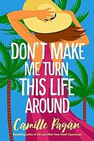 Don't Make Me Turn This Life Ar