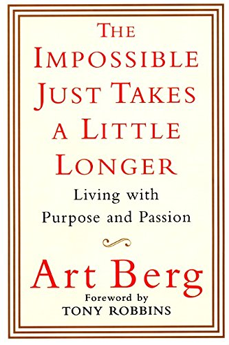 Download The Impossible Just Takes a Little Longer: Living with Purpose and Passion PDF