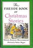 img - for The Fireside Book of Christmas Stories book / textbook / text book
