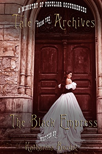 The Black Empress (Tale from the Archives Book 4)