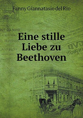 Eine stille Liebe zu Beethoven (German Edition)
