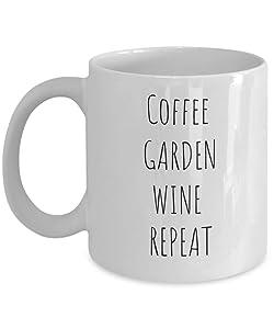 Funny Gardening Coffee Mug - Coffee Garden Wine Repeat - 11 oz White Ceramic - Gardening Gift