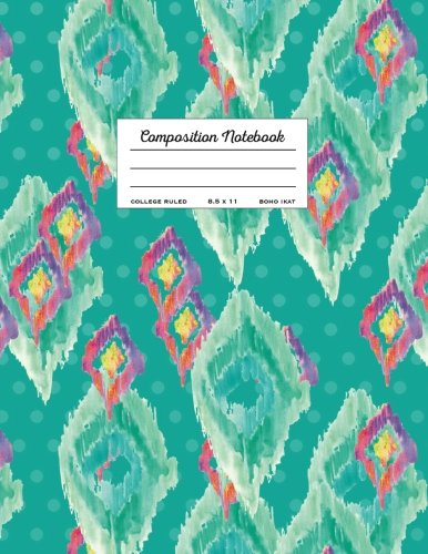 Download College Ruled Composition Notebook 8.5 x 11, Boho Ikat: Teal (School Journals To Write In) pdf epub