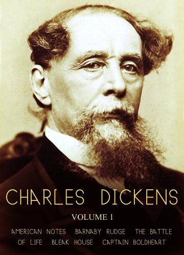 Works of Charles Dickens: American Notes, Barnaby Rudge, The Battle Of Life, Bleak House, Captain - Boldheart