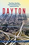 Dayton: The Rise, Decline, and Transition of an