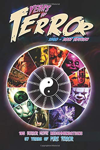 Read Online Years of Terror 2017: 185 Horror Movie Recommendations, 37 Years of Pure Terror PDF