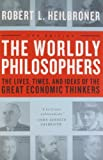 The Worldly Philosophers, Robert L. Heilbroner, 068486214X