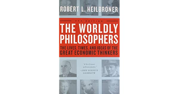 Amazon.com: The Worldly Philosophers: The Lives, Times And ...