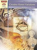 Creative Hymn Variations, Craig Curry, 0739069586
