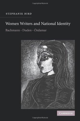Women Writers and National Identity: Bachmann, Duden, Özdamar (Cambridge Studies in German)