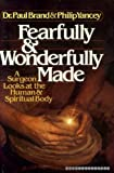 Fearfully and Wonderfully Made, Paul Brand and Philip Yancey, 0310354501