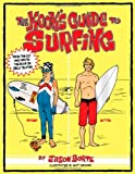 The Kook's Guide to Surfing: 1