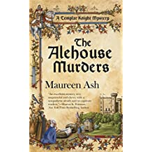 The Alehouse Murders (Templar Knight Mysteries, No. 1)