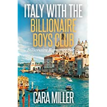 Italy with the Billionaire Boys Club (Billionaire Romance Series Book 21)