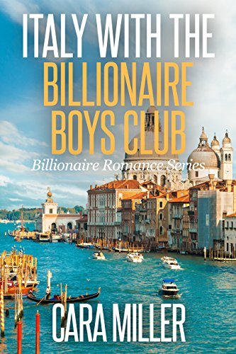 Italy with the Billionaire Boys Club (Billionaire Romance Series Book 21) cover