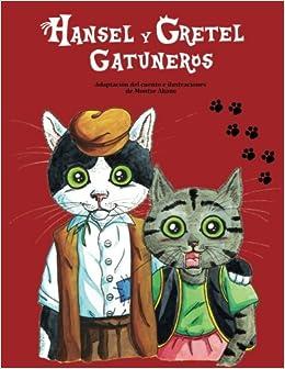 Adaptación del clásico de los hermanos Grimm protagonizado por lindos gatitos. (Spanish Edition): Montse Akane: 9781539541417: Amazon.com: Books