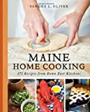 Maine Home Cooking, Sandra Oliver, 1608931803